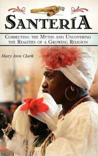 Santeria��_Correcting_the_Myths