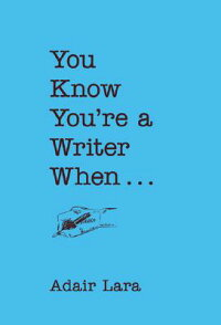 You_Know_You��re_a_Writer_When