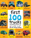 First 100 Trucks: And Things That Go 1ST 100 TRUCKS-BOARD (First 100) Roger Priddy