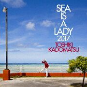 SEA IS A LADY 2017 (初回限定盤 CD+Blu-ray)
