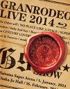GRANRODEO LIVE 2014 G9 ROCK☆SHOW【Blu-ray】 [ GRANRODEO ]