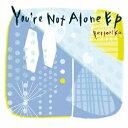 新音乐民歌 - You're Not Alone EP [ pertorika ]