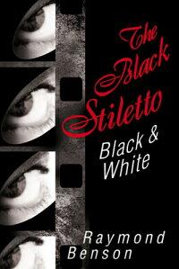 TheBlackStiletto:Black&White[RaymondBenson]