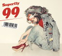 99 (初回限定盤 CD+DVD) [ Superfly ]