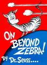 樂天商城 - On Beyond Zebra! ON BEYOND ZEBRA (Classic Seuss) [ Dr Seuss ]