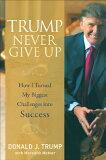 【ブックスならいつでも】Trump Never Give Up: How I Turned My Biggest Challenges Into Success [ Donald J. Trump ]