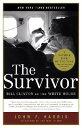 The Survivor: Bill Clinton in the White House SURVIVOR [ John F. Harris ]