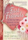 Fast Friends: The Amazing Power of Friendship, Fasting, and Prayer FAST FRIENDS