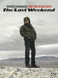 """ON THE ROAD 2011 'The Last Weekend""""【完全生産限定盤】 【Blu-ray】 [ <strong>浜田省吾</strong> ]"""