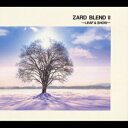 ZARD BLEND 2 〜LEAF & SNOW〜 [ Z...