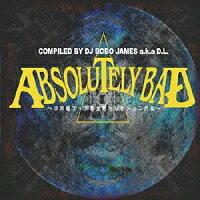 COMPILED_BY_DJ_BOBO_JAMES_a��k��a_D��L��_ABSOLUTELY_BAD�����ܸ��åײ����쥯���������