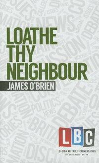 LoatheThyNeighbour[JamesO'Brien]