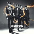 Go your way (初回限定盤A CD+DVD)