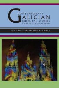 ContemporaryGalicianCulturalStudies:BetweentheLocalandtheGlobal