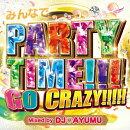 �ߤ�ʤ�PARTY TIME!!!GO CRAZY!!!!! Mixed by DJ AYUMU
