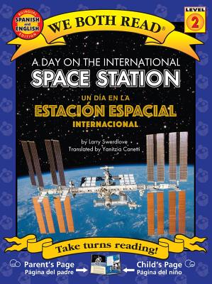 A Day on the International Space Station/ Un Dia En La Estacion Espacial Internacional ( We Both Rea SPA-DAY ON THE INTL SPACE STAT (We Both Read - Level 2) [ Larry Swedlove ]