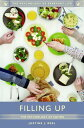 Filling Up: The Psychology of Eating FILLING UP (Psychology of Everyday Life) Justine J. Reel