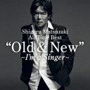 "Shigeru Matsuzaki All Time Best ""Old & New""〜I'm a Singer〜 [ 松崎しげる ]"