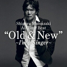 """Shigeru Matsuzaki All Time Best """"Old & New""""~I'm a Singer~ [ <strong>松崎しげる</strong> ]"""