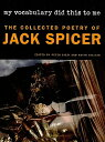 My Vocabulary Did This to Me: The Collected Poetry of Jack Spicer [ Jack Spicer ]