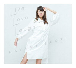 Live Love Laugh (CD+Blu-ray) [ <strong>早見沙織</strong> ]