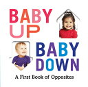 Baby Up, Baby Down: A First Book of Opposites BABY UP BABY DOWN Abrams Appleseed