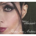 Neo Classic(CD+DVD) [ Takako Ines Asahina ]