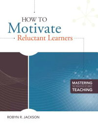 HowtoMotivateReluctantLearners