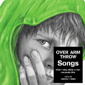 Songs -what I sing when a war resounds this- [ OVER ARM THROW ]
