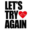 Let's try again(CD+DVD) [ チーム・アミューズ!! ]