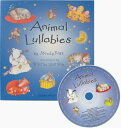 Animal Lullabies ANIMAL LULLABIES (Book and CD) [ Childs Play ]