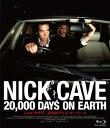 ニック・ケイヴ 20,000デイズ・オン・アース(Blu-ray Disc) [ ニック・ケイヴ ]