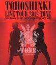 東方神起 LIVE TOUR 2012 TONE【Blu-ray】 [ 東方神起 ]