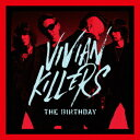 VIVIAN KILLERS (初回限定盤 CD+Blu-ray) The Birthday