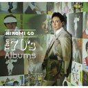 The 70's Albums (完全生産限定盤) [ 郷ひ...