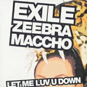 LET ME LUV U DOWN feat.ZEEBRA&MACCHO(OZROSAURUS)