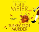Turkey Trot Murder TURKEY TROT MURDER M (Lucy Stone Mystery) [ Leslie ...