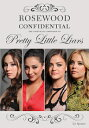 Rosewood Confidential: The Unofficial Companion to Pretty Little Liars ROSEWOOD CONFIDENTIAL [ Liv Spencer ]