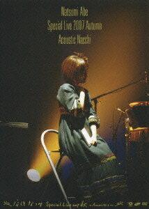 ���ܤʤĤ� Special Live 2007 �� ���Acoustic �ʤä����