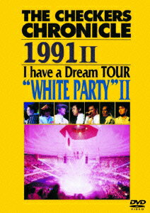 THE CHECKERS CHRONICLE 1991 2 I have a Dream TOUR ��WHITE PARTY