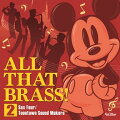オール・ザット・ブラス!2 〜Sax Four/Toontown Sound Makers〜