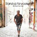 Stand up for yourself [ Shohei Yamaki ]