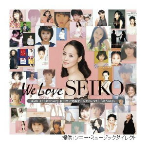 We Love SEIKO- 35th Anniversary �������ҵ�˥����륿����٥��� 52Songs -(�̾���)