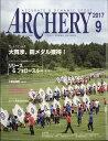 ARCHERY (アーチェリー) 2017年 09月号 [雑誌]