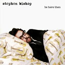 【輸入盤】Be Here Then Stephen Bishop (Rock)