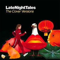 ��͢���ס�LateNightTales-theCoverVersions[Various]
