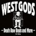 饶舌, 嘻哈 - WEST GODS -Death Row Beats and More- [ ディージェイ・リング ]