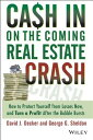 Cash in on the Coming Real Estate Crash: How to Protect Yourself from Losses Now, and Turn a Profit [ David Decker ]