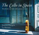 室內樂 - 【輸入盤】『スペインのチェロ〜ボッケリーニと18世紀の巨匠たち』 オブレゴン&ラ・リティラータ [ *チェロ・オムニバス* ]