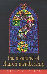 The_Meaning_of_Church_Membersh